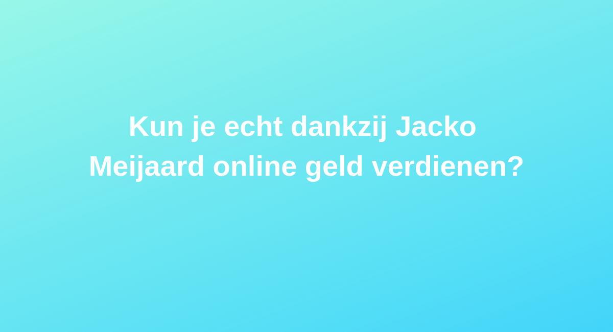 is jacko meijaard betrouwbaar